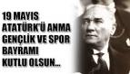 19 Mayıs Atatürk ü Anma Gençlik ve Spor Bayramı